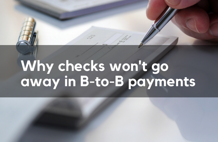 Why checks won't go away in B-to-B payments