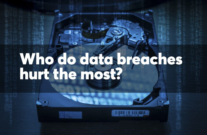 Who do data breaches hurt the most?