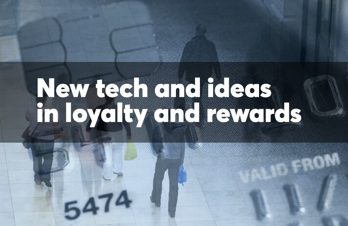 New tech and ideas in loyalty and rewards