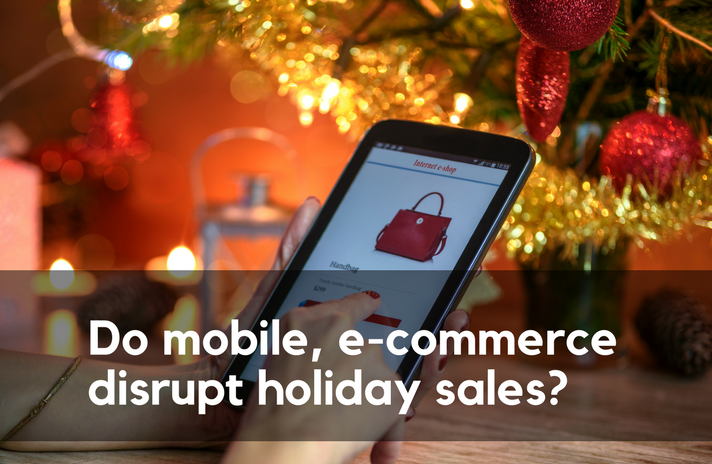 Do mobile and e-commerce disrupt holiday sales?