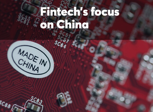 Fintech's focus on China