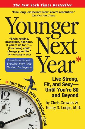 Younger Next Year by Chris Crowley and Henry Lodge.jpg