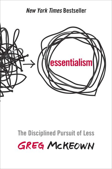 Essentialism- The Disciplined Pursuit of Less by Greg McKeown.jpg