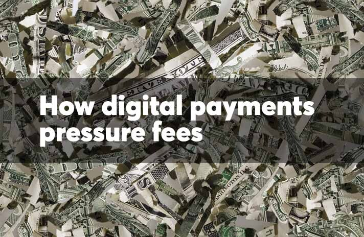 How digital payments pressure fees