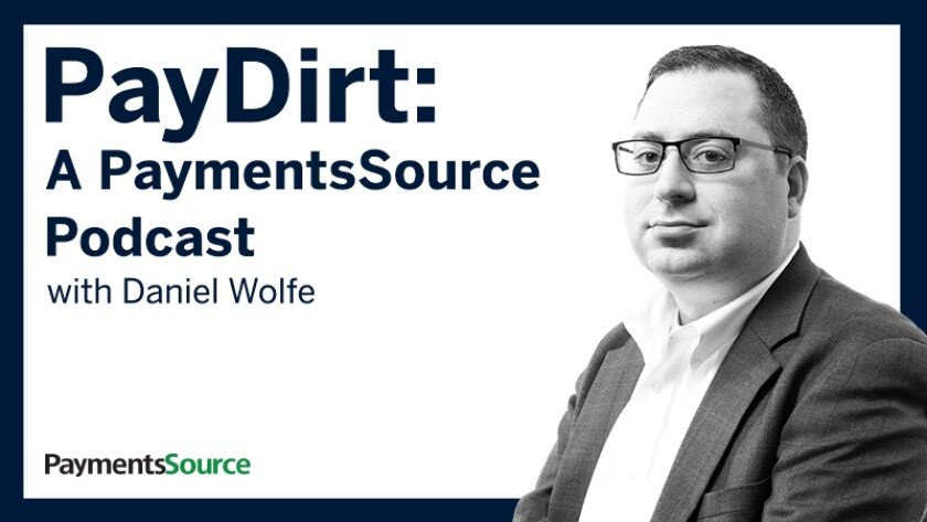 PayDirt: A PaymentsSource Podcast with Daniel Wolfe