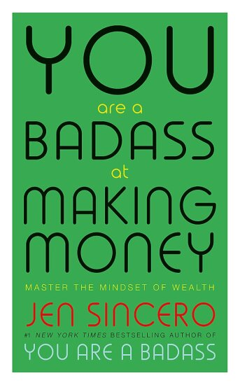 You are a Badass at Making Money by Jen Sincero.jpg