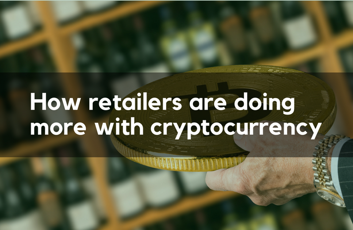 How retailers are doing more with cryptocurrency