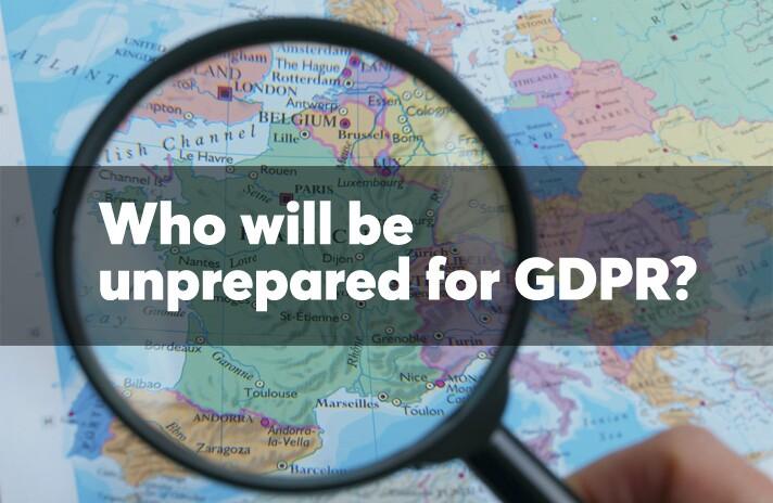 Who will be unprepared for GDPR?