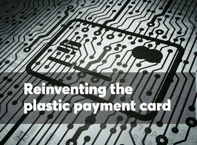 Reinventing the plastic payment card