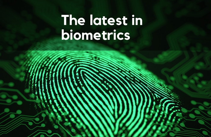The latest in biometrics