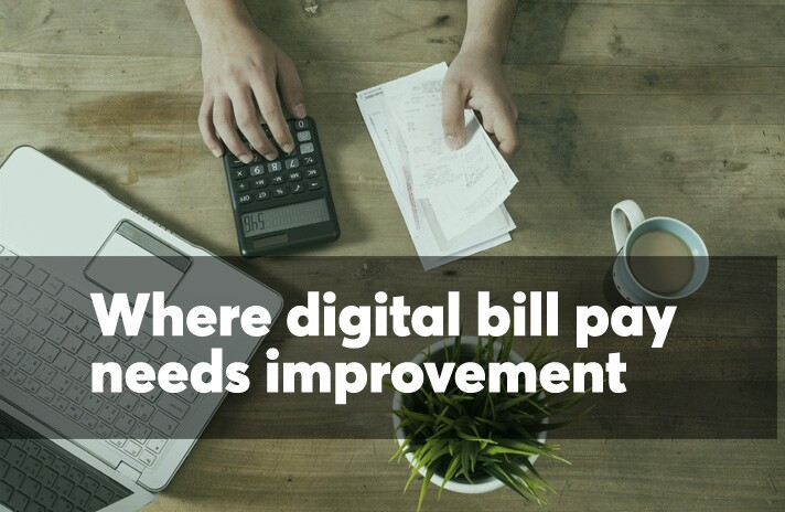Where digital bill pay needs improvement