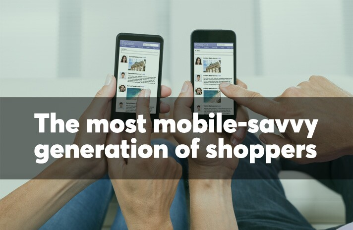 The most mobile-savvy generation of shoppers