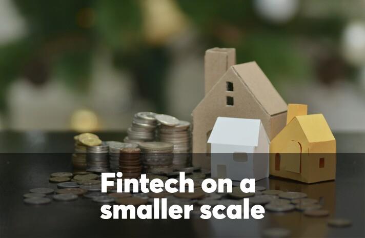 Fintech on a smaller scale