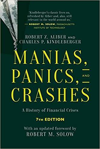 Manias, Panics, and Crashes- A History of Financial Crises by Robert Z. Aliber and Charles P. Kindleberger.jpg