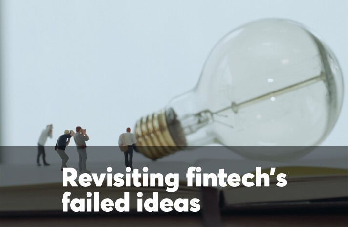 Revisiting fintech's failed ideas