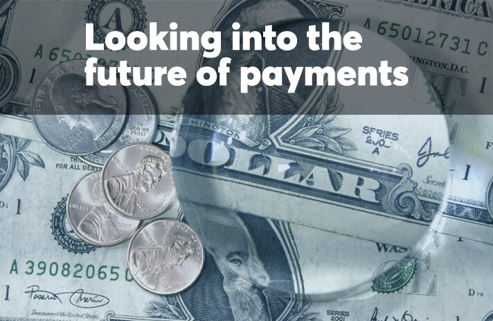 Looking into the future of payments