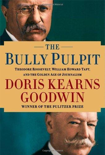Bully Pullpit Doris Kearns Goodwin