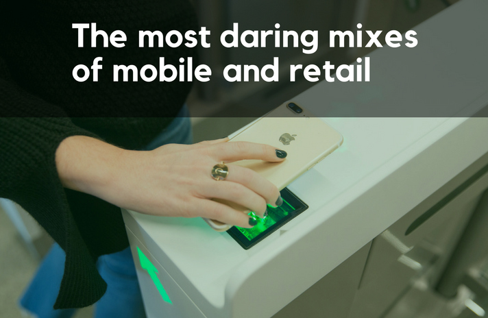 The most daring mixes of mobile and retail