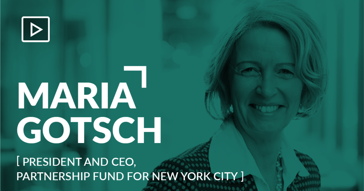 What's amazing in fintech now: Maria Gotsch, President and CEO, Partnership Fund for New York City