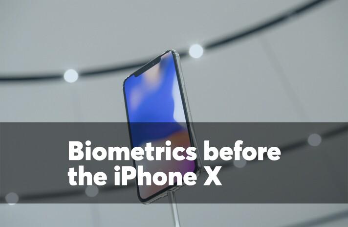 Biometrics before the iPhone X