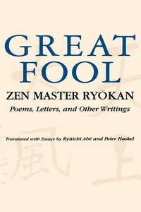 Great Fool- Zen Master Ryokan; Poems, Letters, and Other Writings by Zen Master Ryokan.jpg