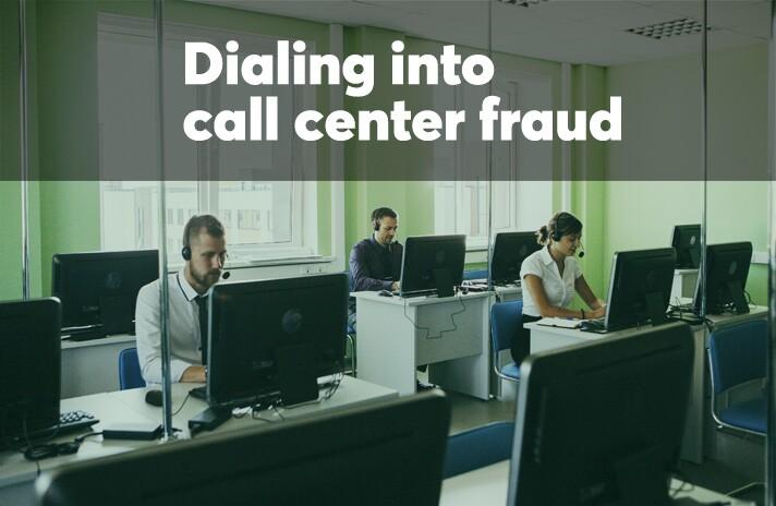 Dialing into call center fraud