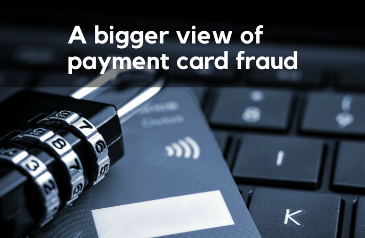 A bigger view of payment card fraud