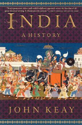 India- A History from the Earliest Civilizations to the Boom of the Twenty-First Century by John Keay.jpg