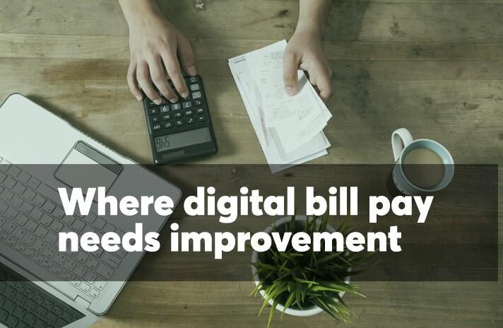 Where digital bill pay needs improvement