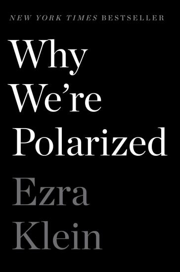 Why We're Polarized by Ezra Klein.jpg