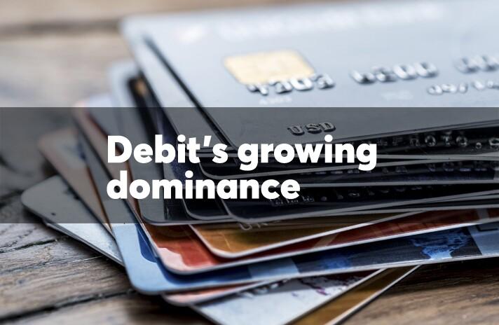 Debit's growing dominance