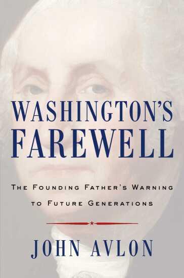 Washington's Farewell John Avlon