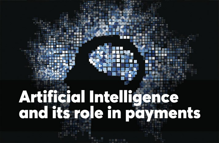 Artificial Intelligence and its role in payments